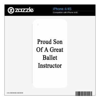 Proud Son Of A Great Ballet Instructor Skin For The iPhone 4S
