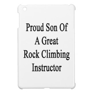 Proud Son Of A Great Rock Climbing Instructor Case For The iPad Mini