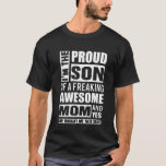 Proud Son Of Freaking Awesome Mom T-Shirt