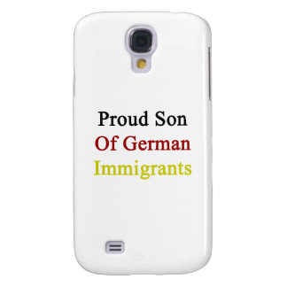 Proud Son Of German Immigrants Samsung Galaxy S4 Case
