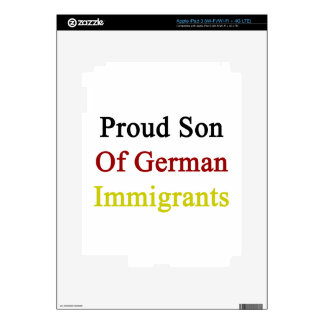 Proud Son Of German Immigrants Skins For iPad 3