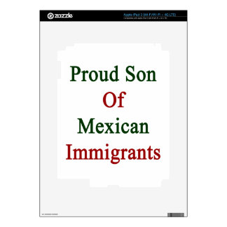 Proud Son Of Mexican Immigrants iPad 3 Decal