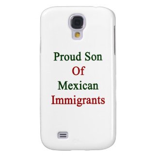 Proud Son Of Mexican Immigrants Samsung S4 Case