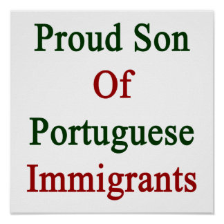 Proud Son Of Portuguese Immigrants Poster