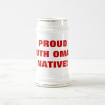 PROUD SOUTH OMAHA NATIVE! BEER STEIN