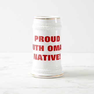 PROUD SOUTH OMAHA NATIVE! 18 OZ BEER STEIN
