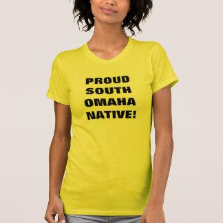 PROUD SOUTH OMAHA NATIVE! T-Shirt