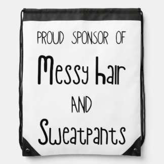Proud Sponsor Of Messy Hair And Sweatpants Drawstring Backpack