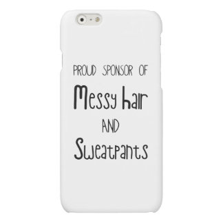 Proud Sponsor Of Messy Hair And Sweatpants Matte iPhone 6 Case