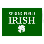 Proud SPRINGFIELD IRISH! St Patrick's Day Greeting Cards