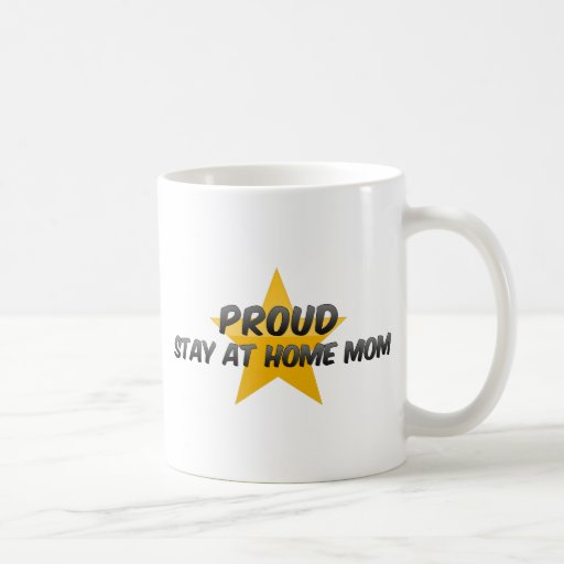 Proud Stay At Home Mom Mugs