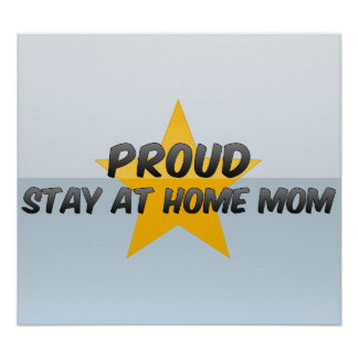 Proud Stay At Home Mom Poster
