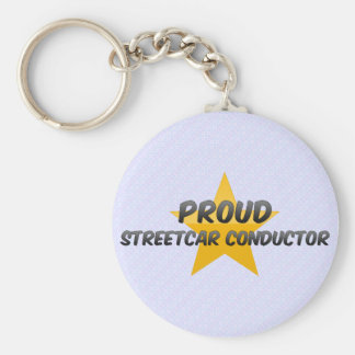 Proud Streetcar Conductor Key Chains