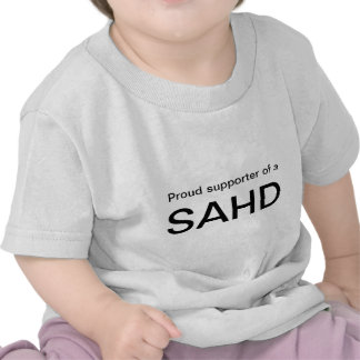 Proud supporter of a SAHD T-shirts