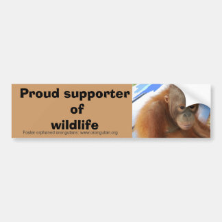 Proud Supporter of Wildlife with Baby Orangutan Le Car Bumper Sticker
