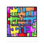 Proud Teacher of Children With Autism! Postcard