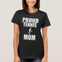 Proud Tennis Mom Tennis Player Mothers Day Gift T-Shirt