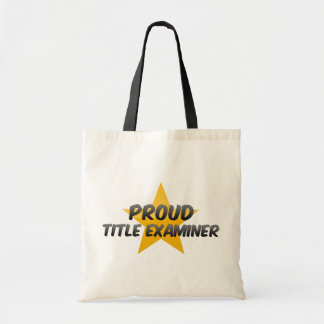 Proud Title Examiner Tote Bag