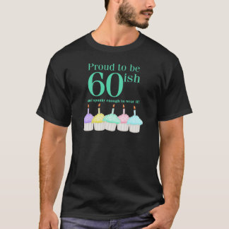 Proud to be 60ish T-Shirt