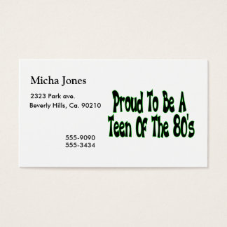 Proud To Be 80's Teen Business Card