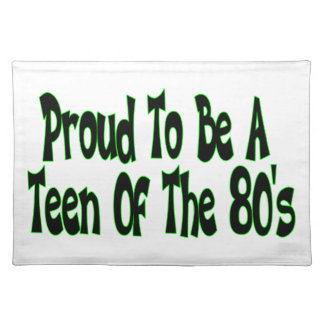 Proud To Be 80's Teen Cloth Placemat