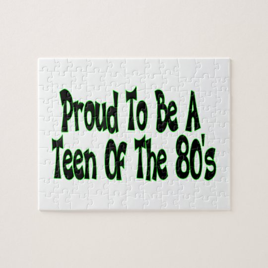 Proud To Be 80's Teen Jigsaw Puzzle