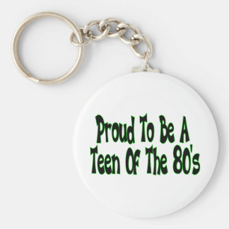 Proud To Be 80's Teen Keychain