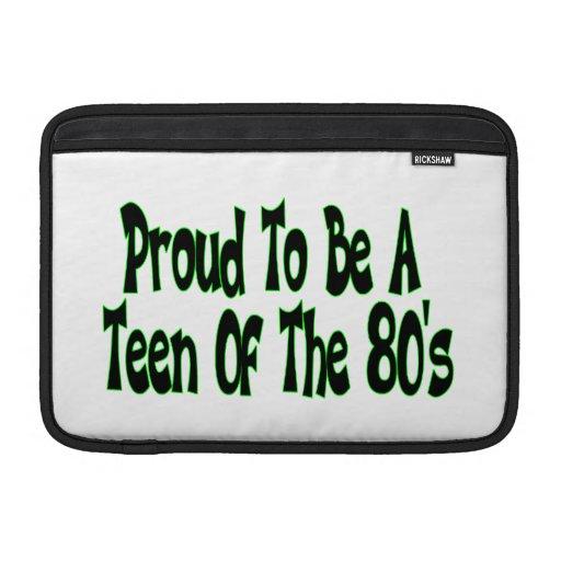 Proud To Be 80's Teen MacBook Air Sleeves