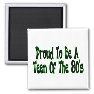Proud To Be 80's Teen Magnet
