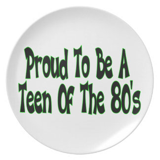 Proud To Be 80's Teen Melamine Plate