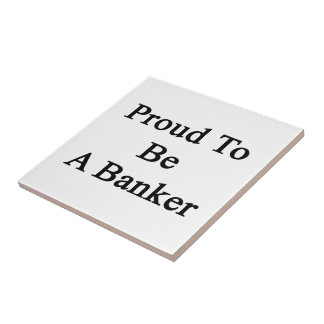 Proud To Be A Banker Small Square Tile