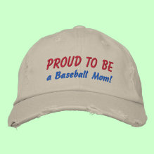 Proud to be a Baseball Mom! Embroidered Hat