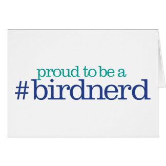 Proud to be a bird nerd note card