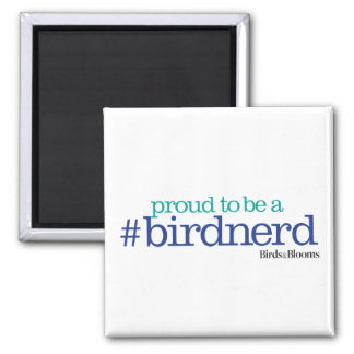 Proud to be a bird nerd 2 inch square magnet