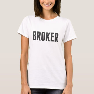 Proud to be a Broker T-Shirt