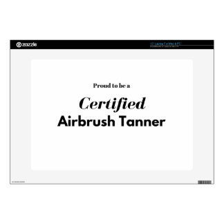 "Proud to be a Certified Airbrush Tanner Decals For 15"" Laptops"