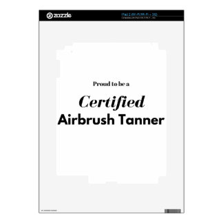 Proud to be a Certified Airbrush Tanner iPad 2 Decals