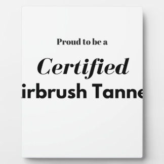 Proud to be a Certified Airbrush Tanner Plaque