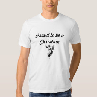 Proud to be a Christain Tee Shirt