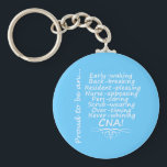 "Proud to be a CNA Keychain<br><div class=""desc"">Are you proud to be a CNA? It&#39;s an extremely difficult profession. Show off your hard work and humor with this design!</div>"