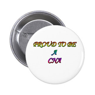 PROUD TO BE A CNA PINBACK BUTTON