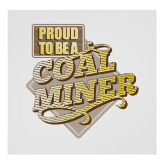 Proud to be a coal miner poster