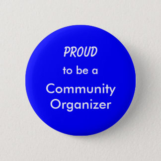 Proud to be a Community Organizer Pinback Button