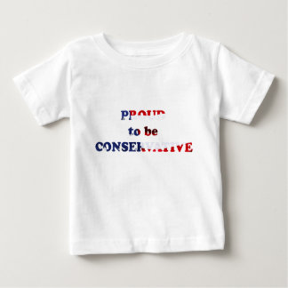 Proud to be a Conservative - infant t-shirt