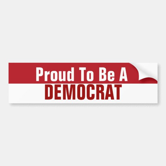 Proud to be a Democrat Bumper Sticker