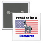 Proud to be a Democrat Buttons