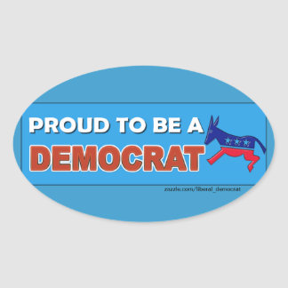 PROUD TO BE A DEMOCRAT OVAL STICKER