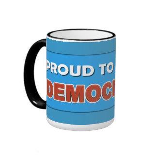 PROUD TO BE A DEMOCRAT RINGER MUG