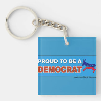 PROUD TO BE A DEMOCRAT Single-Sided SQUARE ACRYLIC KEYCHAIN