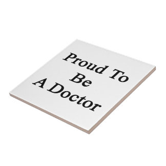 Proud To Be A Doctor Small Square Tile